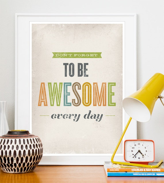 Typography print quote print, Typography poster, nursery print, positive art,  Motivational print, Do not forget to be Awesome every day A3