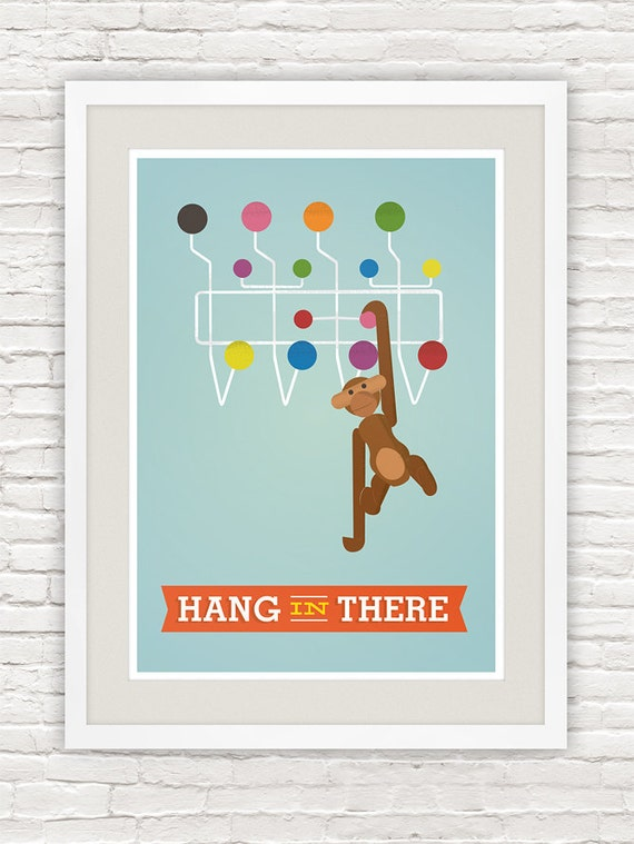 Eames poster print. Mid century  modern, Inspirational quote , nursery art, kids room decor,kaj bojesen monkey poster, Hang in there