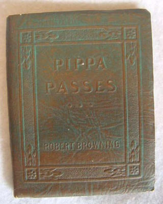 Vintage Book.. Little Leather Library... Pippa Passes By Robert Browning