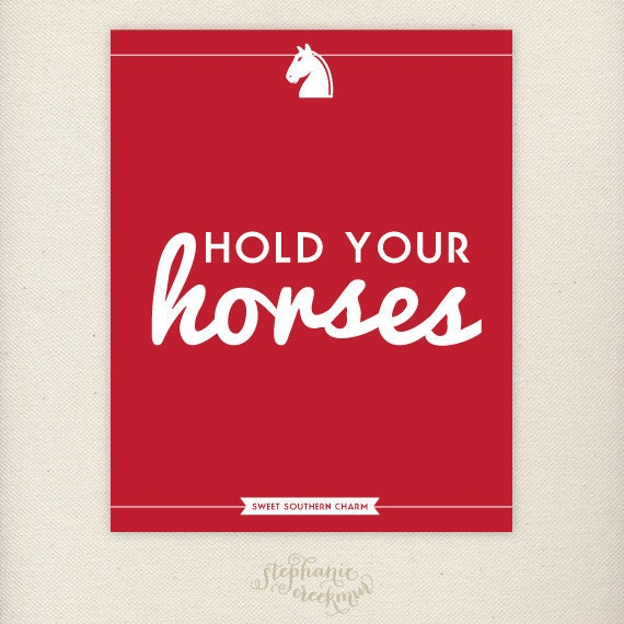 southern sayings 8 x 10 hold your horses by stephaniecreekmur