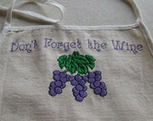 """natural cotton apron with grapes and """"Don't forget the Wine"""" embroidered"""