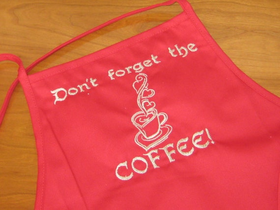 Don't Forget the Coffee embroidered on red adult apron with pockets