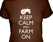 Womens Shirt - Keep Calm and Farm On Shirt - 4 Colors Available - Womens Cotton Shirt - Sizes S, M, L, XL