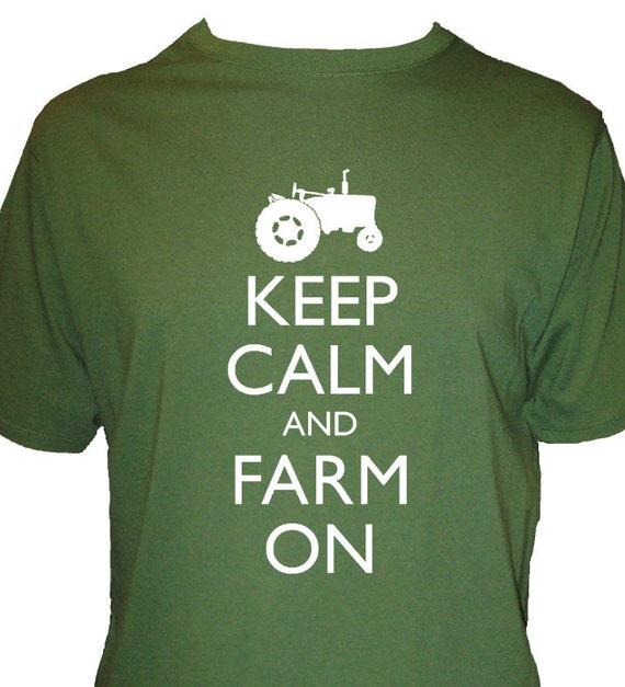 Keep Calm and Farm on Shirt - Farming Shirt - Mens Organic Shirt - Keep Calm and Carry On - Gift Friendly