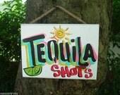TEQUILA - Tropical Pool Patio Beach House Hot Tub Tiki Bar Hut Parrothead Handmade Wood Sign Plaque