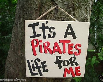 IT'S a PIRATES LIFE For Me - Country Rustic Primitive Shabby Chic Wood Handmade Sign Plaque