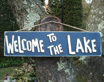 WELCOME To The LAKE - Country Rustic Primitive Shabby Chic Wood Handmade Sign Plaque