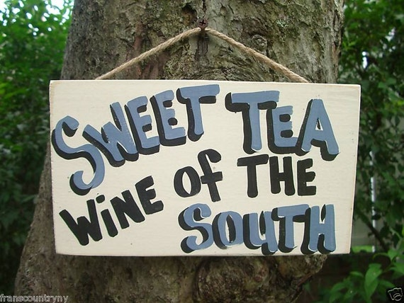 Sweet Tea Wine Of The South Country Wood Rustic Primitive Food
