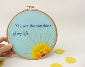Embroidery hoop wall art - You are the sunshine of my life