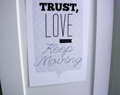 Trust, Love and Keep Moving Quote Poster Print 12.5x19