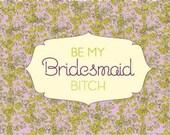 Be My Bridesmaid, Bitch