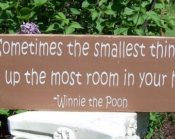 Classic Pooh Distressed Wood Sign Sometimes the smallest things... Winnie the Pooh