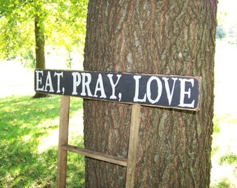 Wood Sign Eat Pray Love