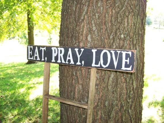 Wood Sign Eat Pray Love