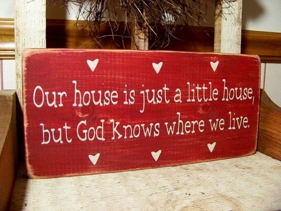 READY TO SHIP Primitive Distressed Wood Sign Our house is just a little house, but ...