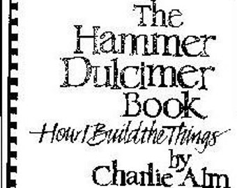 The Hammered Dulcimer Book - How I Build the Things