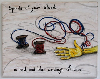 Small Painting - Spools of Your Blood - thread and vein original acrylic art