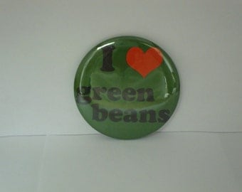 I Love Green Beans 2 1/4 Pinback Button or Magnet