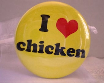 I Love Chicken 2 1/4 inch Pinback Button or Magnet