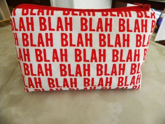 Fun Pouch-New slightly Padded-Large Cosmetic zipper Pouch-Maxine red and white Blah Blah Blah
