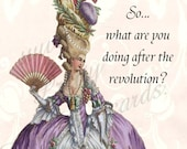 So, What Are You Doing After The Revolution Marie Antoinette Inspired Postcards only at Pretty Girl Postcards