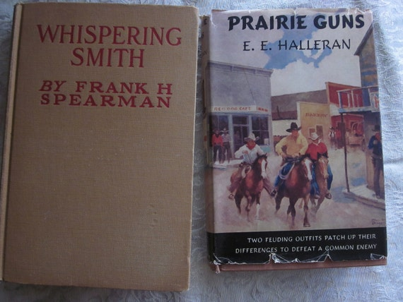 April SALE 15% off Set of 2 EXCELLENT Vintage Westerns, Whispering Smith by Frank S. Spearman, Prairie Guns by E. E. Halleran, Dust Cover