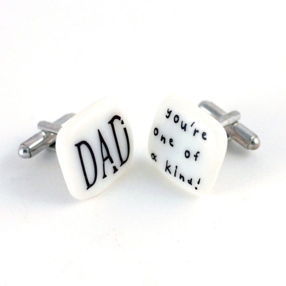 Dad you're one of a kind Cuff Links Porcelain  White Handmade with Text