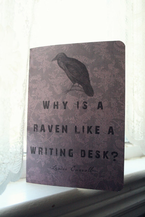 Alice in Wonderland Journal - Why is a Raven Like a Writing Desk