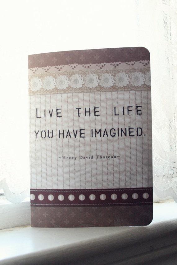 Henry David Thoreau Journal - Live Life Quote