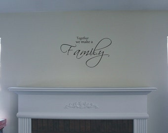 Wall art  vinyl Together we make a family home decal home decor sticker letters