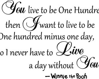 Winnie the Pooh if you live to be one hundred i want to live to be one hundred minus one day wall art wall sayings 23x15