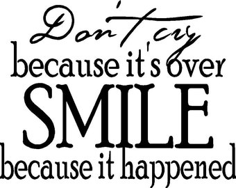 9 x 9 Don't cry because it's over smile because it happened wall art wall sayings
