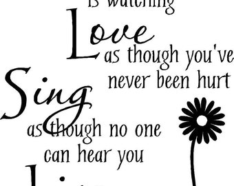 Dance as though no one is watching Love... wall art wall sayings