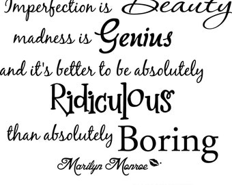 Marilyn Monroe imperfection is beauty madness is genius and it's better to be absolutely ridiculous 2 wall art wall sayings