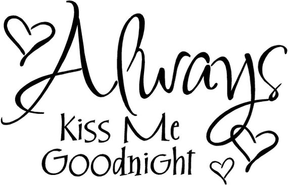 Always Kiss Me Goodnight Wall Art always kiss me goodnight wall art wall sayings