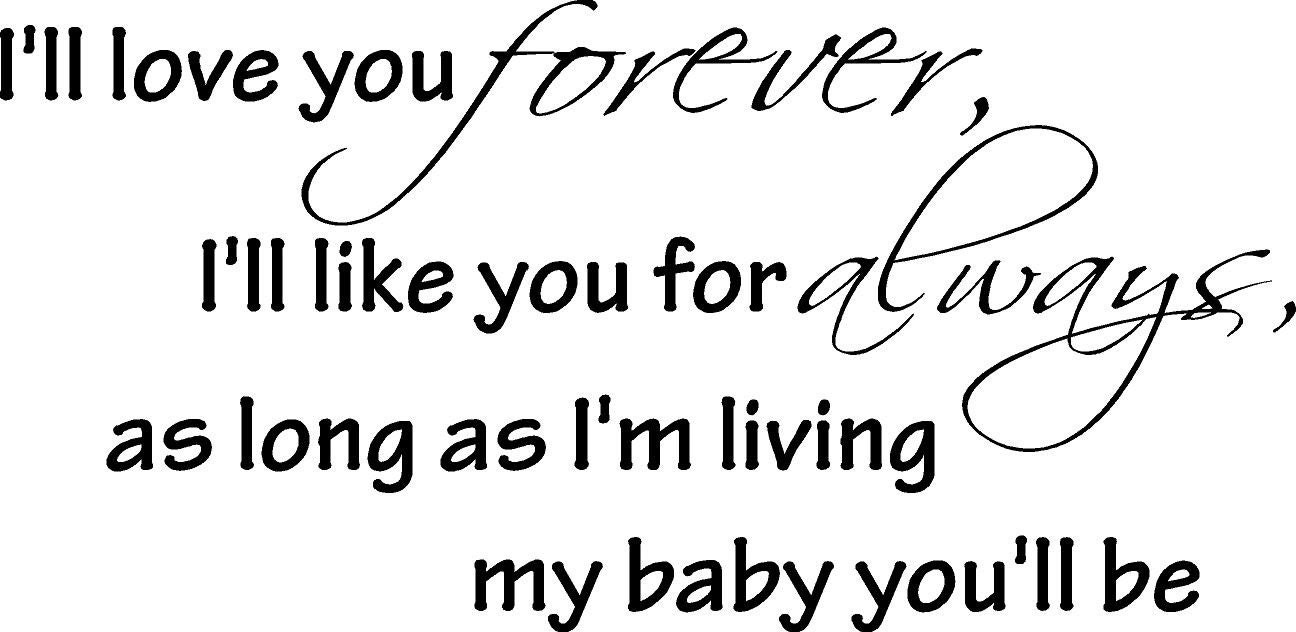 I Ll Love You Forever Quote I'll Love You Forever I'll Like You For Always As
