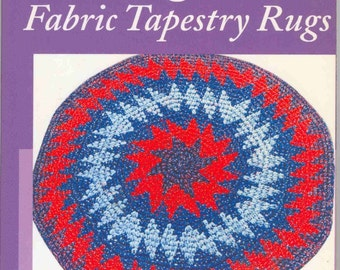 Crocheted Rag Rug Directions, 40 Rugs, Many Methods and Patterns,  Rugmakers Handbook, Crocheted and Fabric Tapestry Rugs, Diana Blake Gray