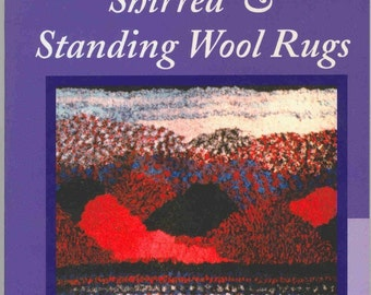 Shirred Rug Instruction Book, 204 pages, Traditional Shirred and Standing Wool Rugs, Includes Wool Beaded Rugs, by Diana Blake Gray