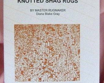 PDF File: Knotted Shag Rugs, 2 Methods, Easy Enough for Kids, Shaggy Rag Rug Instructions, Rugmakers Bulletin No. 10