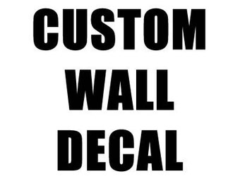Custom Wall Decal Wall Sticker