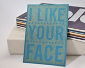 I Like Your Face - Pen drawn art card