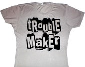 T shirt - TROUBLEMAKER - alternative apparel Silver Grey graphic  tshirt - Small Medium Large Extra Large - Mens  Womens tee shirt - SwitchDesignsNYC