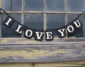 I Love You Banner for Weddings, Photos, Engagement Photos, Reception and Valentines