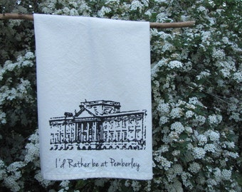 I'd Rather Be At Pemberley Tea Towel- Jane Austin- Pride and Prejudice, Mr Darcy, Book lover gift, classic book quote