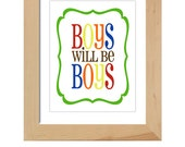 Boys will be boys printable wall art poster - 8x10