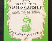 The Theory and Practice of Gamesmanship: The Art of Winning Games Without Actually Cheating - by S. Potter - 1965 / Game Humor