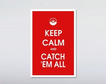 Keep calm and catch' em all print 12x18