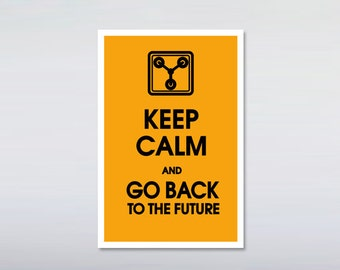Keep calm and go back to the future print 12x18