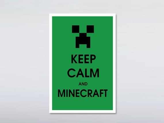 Keep calm and Minecraft print 12x18