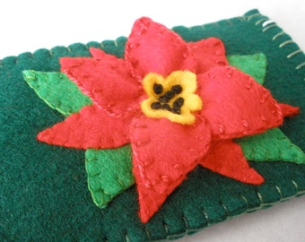 Poinsettia Phone Case, Christmas Eyeglass Case, Hand Stitched Felt Case,  Green and Red
